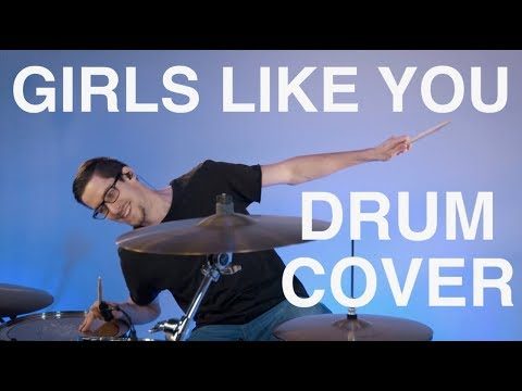 Girls Like You - Drum Cover - Maroon 5