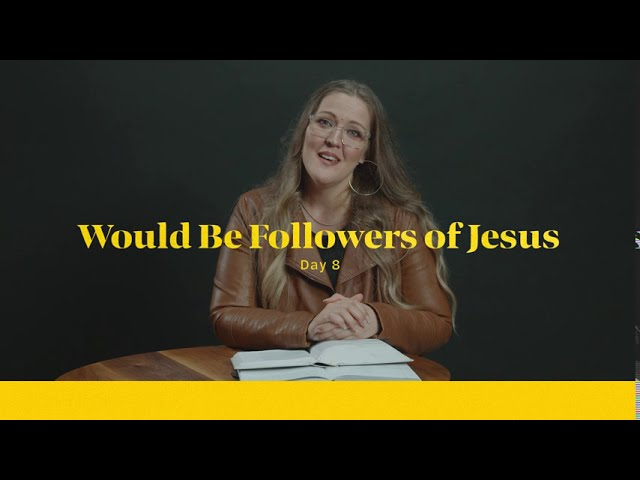 Would Be Followers of Jesus