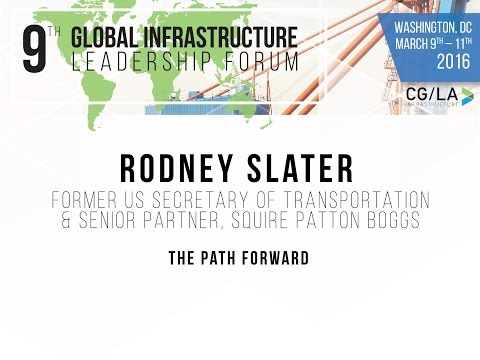 Rodney Slater at the CG/LA 9th Global Infrastructure Leadership Forum