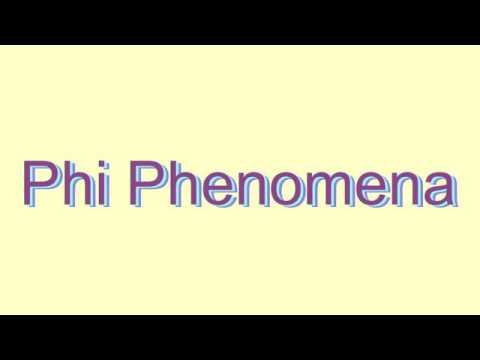 How to Pronounce Phi Phenomena