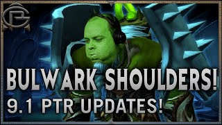 BULWARK OF SHOULDERS ARE REAL! - 9.1 PTR Updates