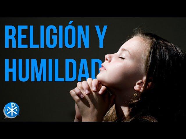 Religión y Humildad   Perseverancia - P. Gustavo Lombardo