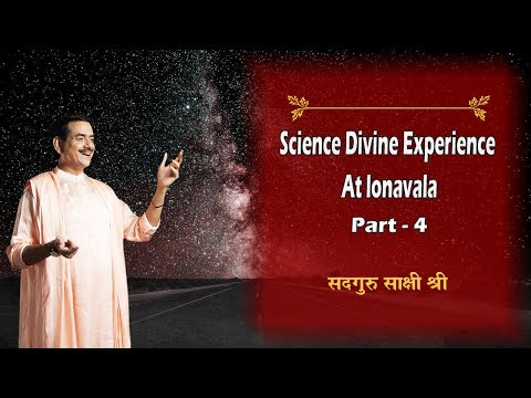 Science Divine Experience At Lonavala Part -4 ||Sadguru  Sakshi Ram Kripal Ji