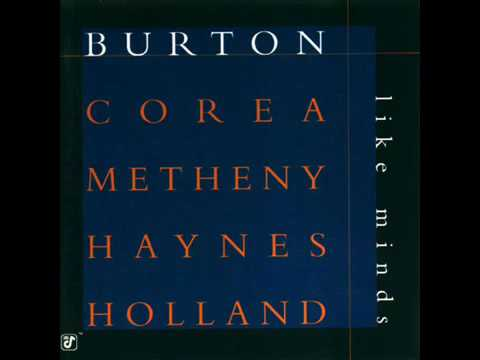 Chick Corea : Windows - Gary Burton, Chick Corea, Pat Metheny, Roy Hanes, Dave Holland (- Like Minds , 1998)