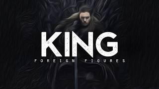 King - Foreign Figures (LYRICS)