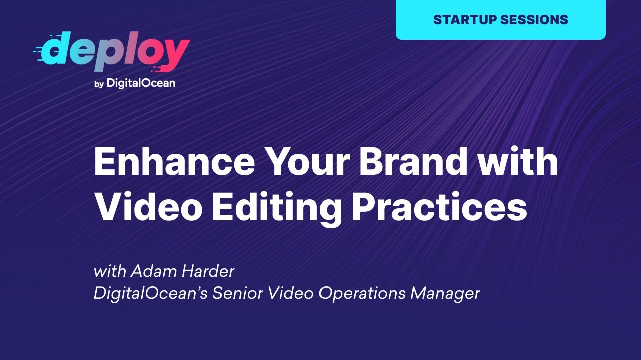 Enhancing Your Brand with Video Editing Best Practices