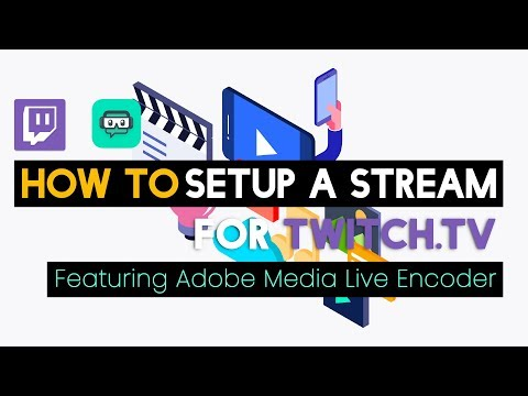 How To Stream On Twitch Using Adobe Flash Media Live Encoder