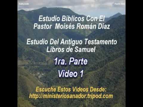 Libro de Samuel 1ra Parte Vodep (1 d 9) - Pastor Moisés Román Díaz