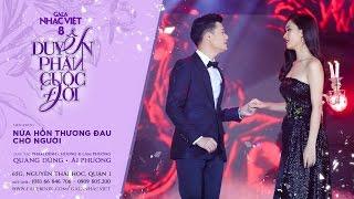 official audio nua hon thuong dau  cho nguoi  quang dung ai phuong  gala nhac viet 8