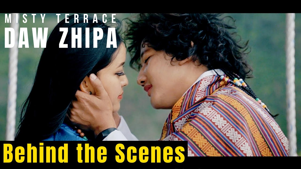 Behind the Scenes - DAW ZHIPA - Misty Terrace - Kelly Dorji - New Bhutanese Song