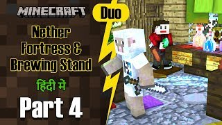 Part 4 - Found Nether Fortress & Brewing Stand | Minecraft PE Duo | in Hindi | BlackClue Gaming