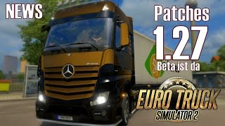 ETS 2 ★ NEWS I Patches 1.27 Beta ist da I was bringt das neue Update [Deutsch/HD]