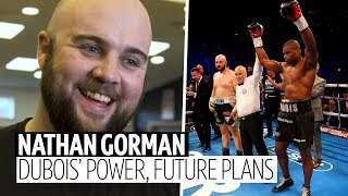 Nathan Gorman: I've watched Dubois knockout a few times, I never want to watch it again