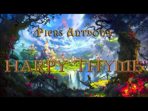 Piers Anthony. Xanth #17. Harpy Thyme. Audiobook Full