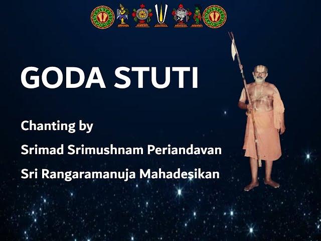 Goda Stuti recitation by Srimad Srimushnam Periandavan