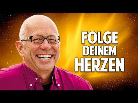 Folge Deinem Herzen - Der Schlüssel zu Erfolg, Glück & Freiheit - Robert Betz