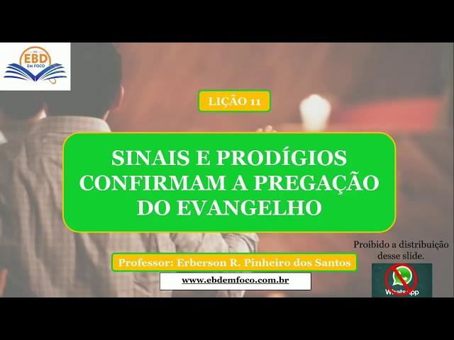 LIÇÃO 11-SINAIS E PRODÍGIOS CONFIRMAM A PREGAÇÃO DO EVANGELHO