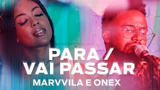 Marvvila e Onex - Para / Vai Passar (Acústico FM O Dia)