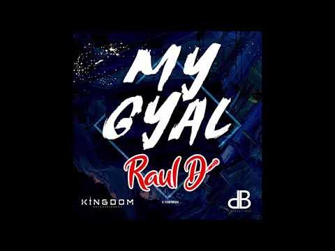 My Gyal | Raul D | Chutney Soca 2020