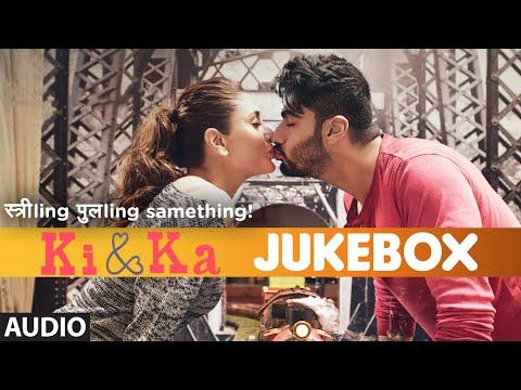 KI & KA Full Movie Songs (JUKEBOX) | Arjun Kapoor, Kareena Kapoor | T-Series