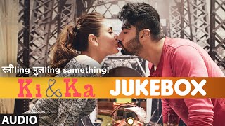 KI & KA Full Movie Songs (JUKEBOX) | Arjun Kapoor, Kareena Kapoor | T-Series
