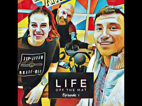 Life Off the Mat - Episode 1