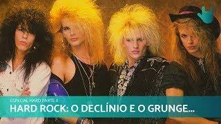 ESPECIAL HARD ROCK (PARTE II): O DECLÍNIO E O GRUNGE   RESENHANDO #12
