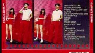 The White Stripes - Sugar Never Tasted So Good