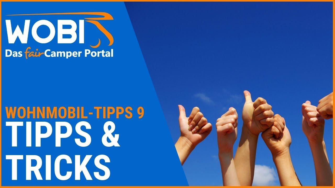 WOBI-Wohnmobil-Tipps 10: Tipps, Tricks und Nützliches