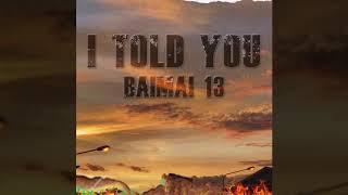 BAIMAI 13 - I Told You (Official Audio)