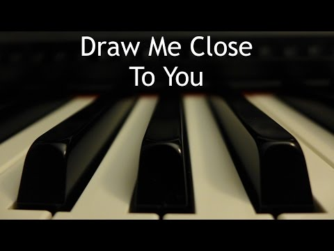 Draw Me Close to You - piano instrumental cover with lyrics