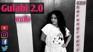 Gulabi 2.0 | Noor | Dance Choreograhy | Sonakshi sinha | Amaal mallik, Tulsi kumar, Yash Narvekar