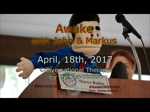 Awake... With John - April 18th, 2017
