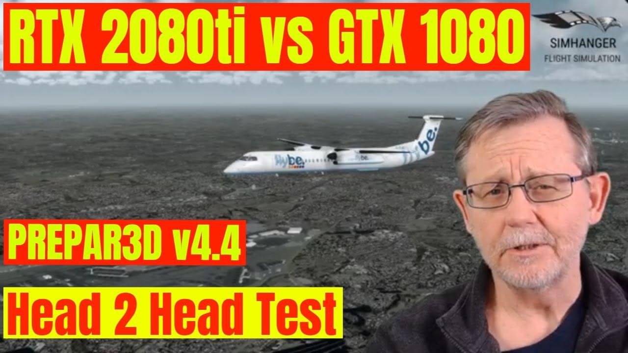 RTX 2080 Ti vs GTX 1080 Head to Head Test in P3D
