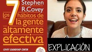 EXPLICACIÓN -7 Hábitos para la Gente Altamente Efectiva -Stephen Covey-Isa Gabuardi
