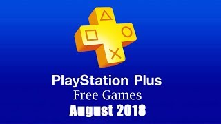 PlayStation Plus Free Games - August 2018
