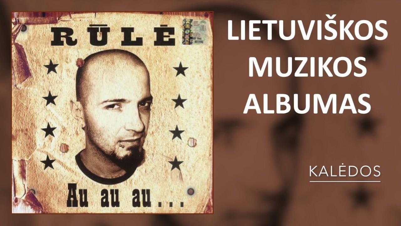 Rūlė - Au Au Au. Lietuviška Muzika. Albumas Rinkinys Dainos. Geriausia