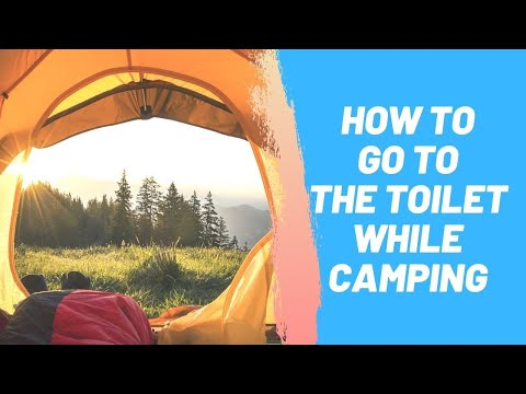How to Go to the Toilet While Camping
