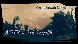 Download lagu Tak Terpilih Aster MP3