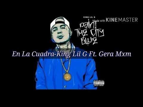 En La Cuadra -King Lil G Ft.Gera Mxm (letra)