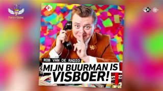 Rob van de Radio - Mijn buurman is visboer! (Official audio) Carnaval 2019