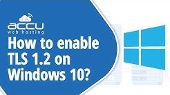 How To Enable TLS 1.2 on windows 10?