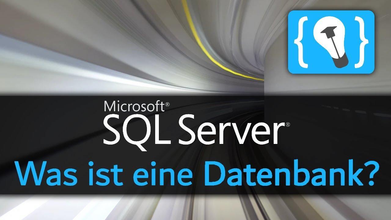 Was sind Datenbanken und der Microsoft SQL Server?