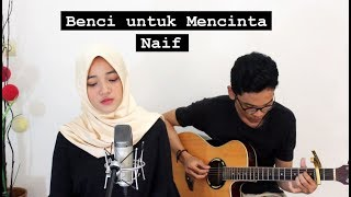 Video Benci Untuk Mencinta - Naif (Cover) II Fina Nugraheni II Indonesia download MP3, 3GP, MP4, WEBM, AVI, FLV April 2018