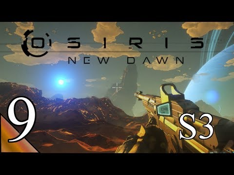 Osiris New Dawn (S3) 9:  The Real Episode Nine!  Let's Play Osiris New Dawn Gameplay