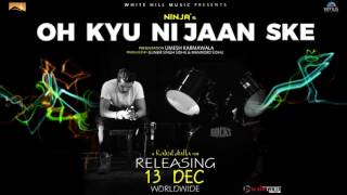 Download Hindi Video Songs - Oh Kyu Ni Jaan Ske (Teaser) | Ninja | White Hill Music | Releasing on 13th Dec