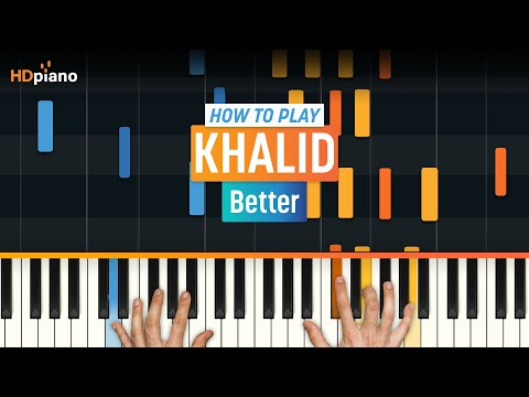 "How To Play ""Better"" by Khalid 