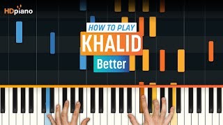 """How To Play """"Better"""" by Khalid 