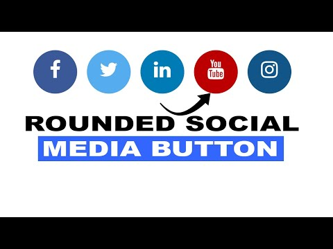CSS Rounded Social Media Button ||  HTML And CSS