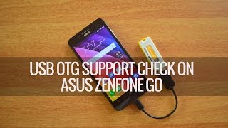 USB OTG Support Check on ASUS Zenfone Go | Techniqued